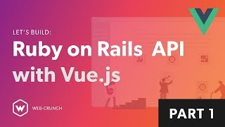 Ruby on Rails API with Vue.js -  Intro - 01