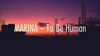 MARINA   To Be Human  Lyrics