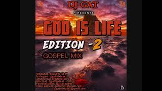 DJ GAT GOD IS LIFE GOSPLE MIX VOL 2 MARCH 2019 FT GRACE THRILLER/SANDRA BROOKS/SHIRLEY CESAR