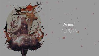 [한글번역] AURORA   Animal