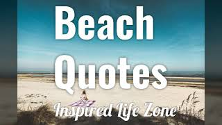 BEACH QUOTES That Will Inspire You To Relax