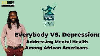 Trauma Training Series - Everybody VS. Depression : Mental Health Among African Americans
