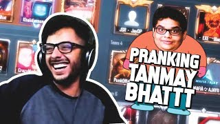 PRANKING TANMAY BHAT - FUNNY PUBG MOBILE MOMENTS