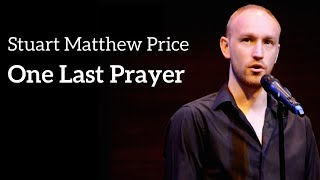 Stuart Matthew Price - ONE LAST PRAYER (Kerrigan-Lowdermilk)