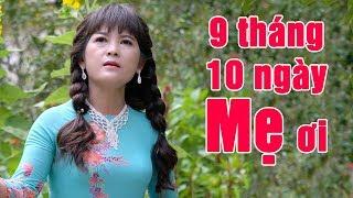 9 Tháng 10 Ngày Mẹ Ơi   Phương Anh | Hát Về Mẹ NGHE MỚI HIỂU MẸ KHỔ THẾ NÀO
