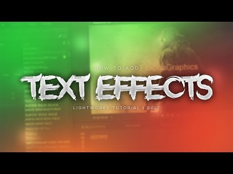 How to Add Text and Effects | Lightworks Tutorial | 2017
