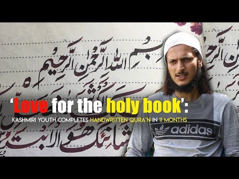 'Love for the holy book': Kashmiri youth completes handwritten Qura'n in 11 months
