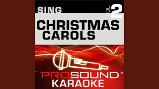 Here We Come A Wassailing (Karaoke Instrumental Track) (In the Style of Traditional)
