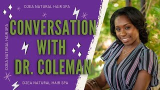 We Make Natural Hair Easy Ep.4 - Conversation with Dr. Zeudiann Coleman | Holistic Approach on Hair