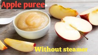Apple puree for 6+ month baby..... How to make homemade apple puree.! baby food ।