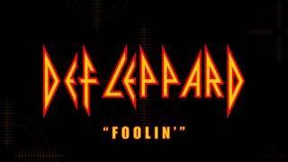 Def Leppard - Foolin' (Lyrics) Official Remaster