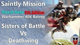Warhammer 40K 8th Edition Batrep - Sisters of Battle Vs Dark Angels - 2,000pt