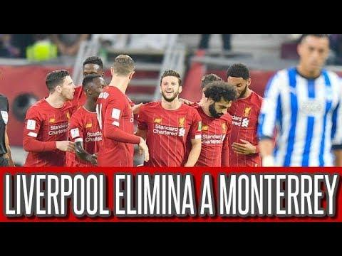 Liverpool vencio 2-1 a Monterrey y clasifica a la final del Mundial de Clubes 2019