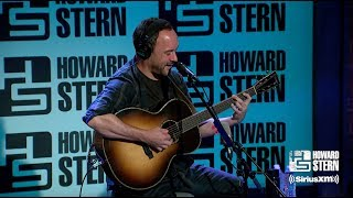 "Dave Matthews ""Crash Into Me"" Live on the Stern Show"