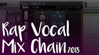 My 2018 Rap Vocal Mix Chain
