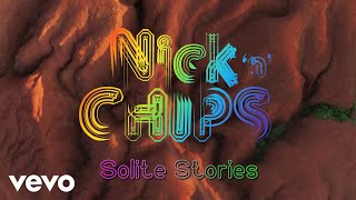 Nick 'n' Chips - Solite Stories (Official Video)