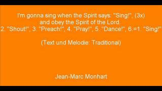 'I'm gonna sing when the Spirit says: 'Sing!', and obey the Spirit of the Lord.