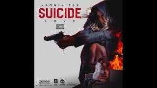 Suicide Love | Kronik 969 - thekronik969