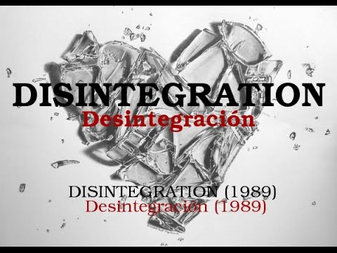 Video DISINTEGRATION - The Cure (D) [INGLÉS/ESPAÑOL]
