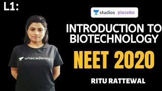L1: Introduction   Biotechnology NCERT Review   Biology   Target NEET 2020   Ritu Rattewal