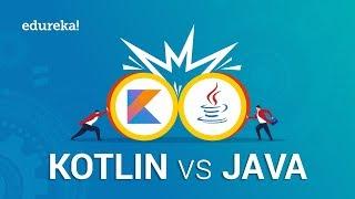 Kotlin vs Java | Java or Kotlin for Android Development | Kotlin Tutorial | Edureka