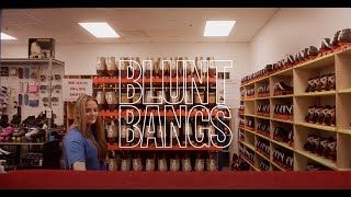 "Blunt Bangs – ""Odessa"""