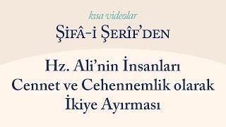 Kısa Video: Hz. Ali'nin İnsanları Cennet ve Cehennemlik olarak İkiye Ayırması