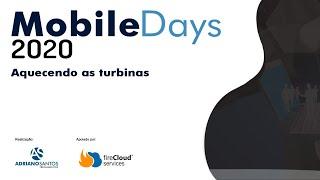 MobileDays 2020 OnLine - Aquecimento