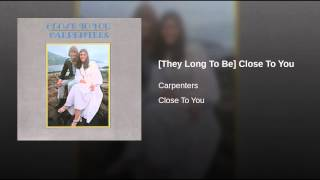 [They Long To Be] Close To You