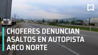 Asaltos en Arco Norte   Modus Operandi de asaltos en autopista Arco Norte - En Punto