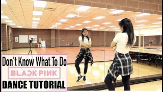BLACKPINK - 'Don't Know What To Do' - Lisa Rhee Dance Tutorial