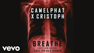 CamelPhat, Cristoph   Breathe (Eric Prydz Remix) [Audio] Ft. Jem Cooke