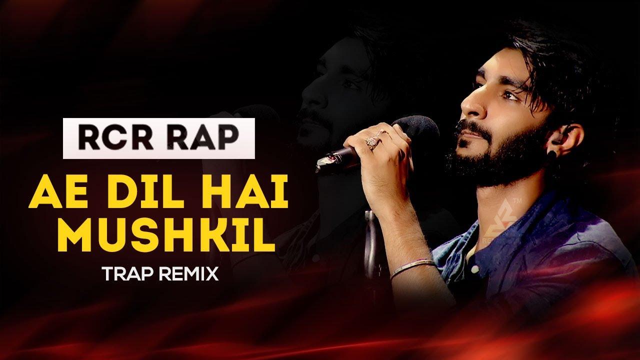 RCR Ae Dil Hai Mushkil Rap Lyrics - Aaj bhi teri yade mujhe sone nhi deta - RCR Lyrics