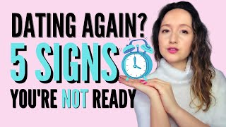 DATING AFTER A LONG TERM RELATIONSHIP 🚩 5 SIGNS YOU ARE NOT READY TO DATE YET