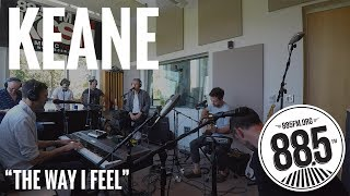 "Keane || Live @ 885FM || ""The Way I Feel"""