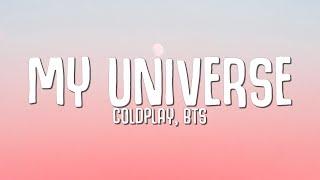 Coldplay, BTS - My Universe (Lyrics)