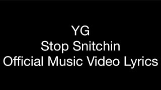 YG   Stop Snitchin (Official Music Video Lyrics) | 6ix9ine Diss Track