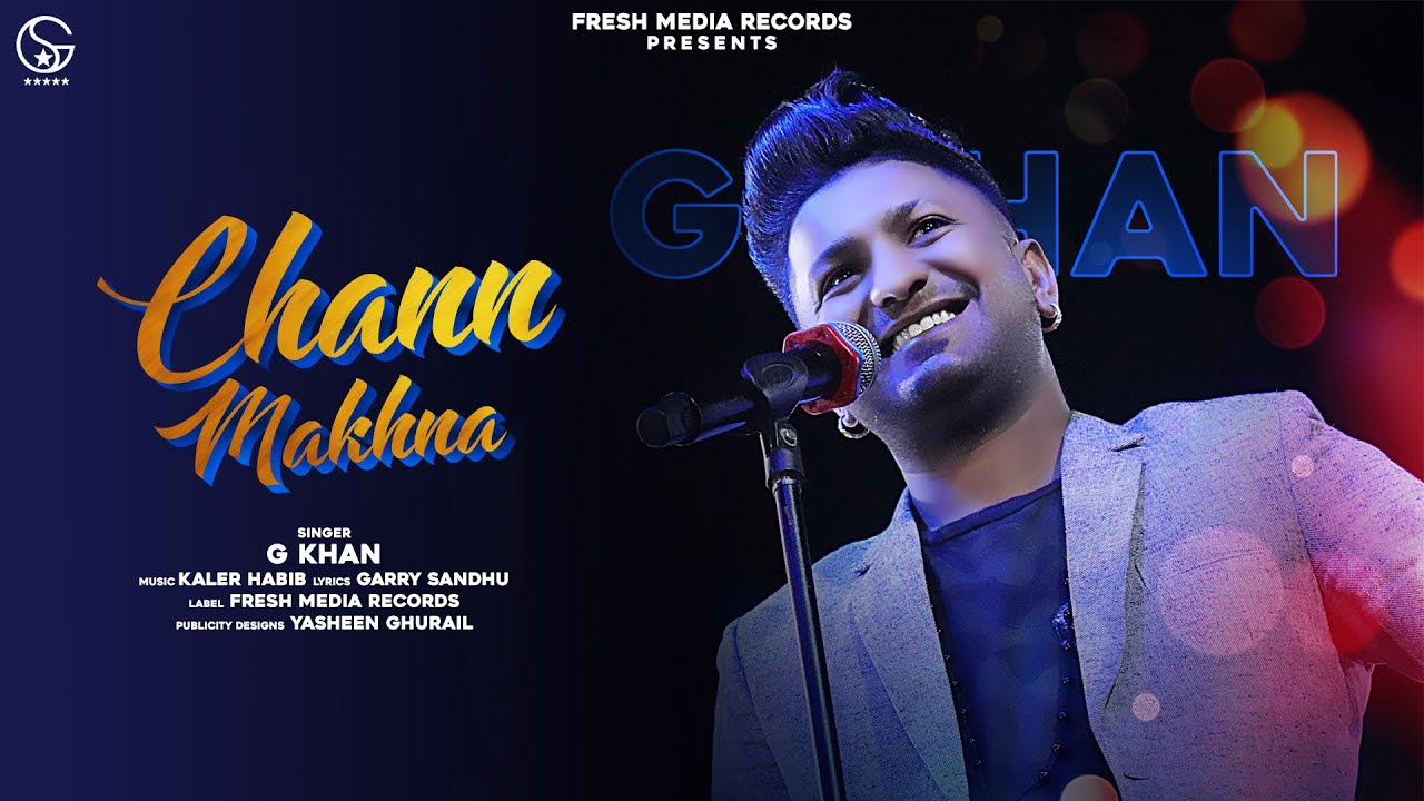Chann Makhna Lyrics - G Khan