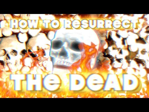 , title : 'HOW TO RESURRECT THE DEAD
