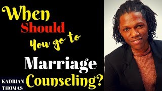 When Should You Go To Marriage Counseling? (2018)