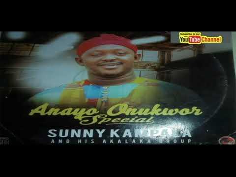 Chief Sunny Kampala -  Anayo Onunkwo Spacial _ Igbo highlife music.