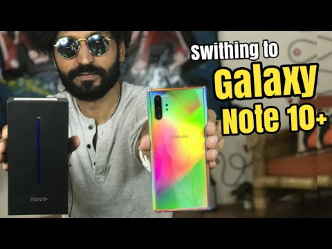 I'm Switching to the Samsung Galaxy Note 10+
