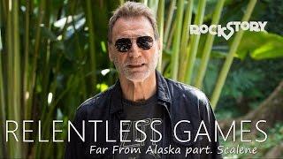 Relentless Games - Far From Alaska part. Scalene | Rock Story