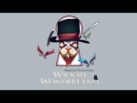 Martin Tungevaag - Wicked Wonderland (Radio Edit)
