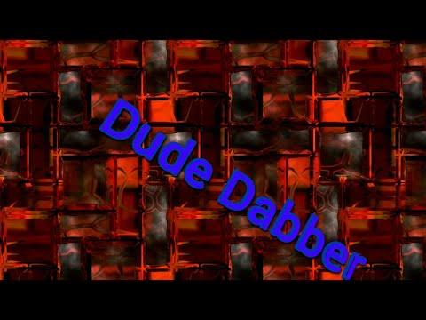 Dude Dabbers Intro Video