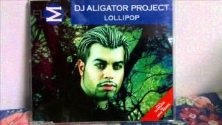 DJ Aligator Project-Lollipop (Clean Radio Mix)