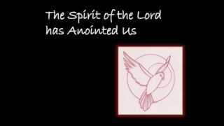 Songs for Confirmation #3 The Spirit of the Lord Has Anointed Us