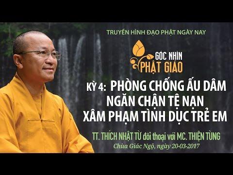 Góc nhìn Phật giáo - Kỳ 4: Phòng chống ấu dâm: Ngăn chặn tệ nạn xâm phạm tình dục trẻ em