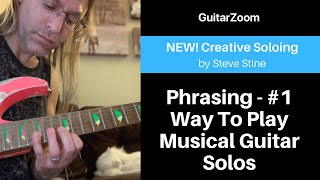 Phrasing - #1 Way To Play Musical Guitar Solos | Creative Soloing Workshop