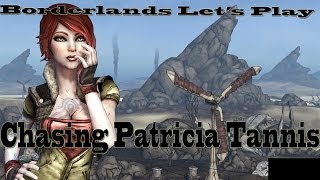 Chasing Patricia Tannis - Borderlands Let's Play Episode 15